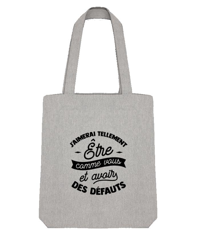 Tote Bag Stanley Stella J'aimerai être comme vous cadeau by Original t-shirt