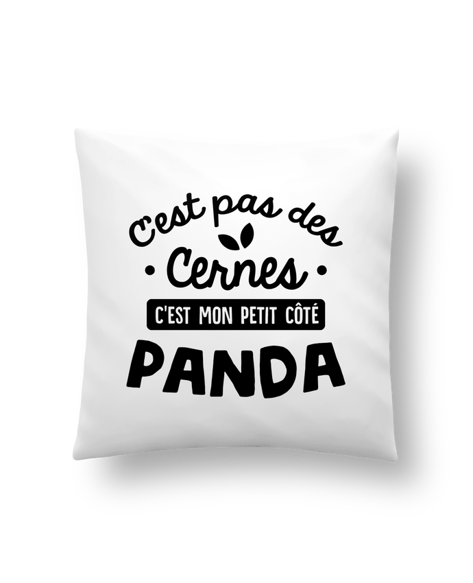 Cushion synthetic soft 45 x 45 cm C'est pas des cernes cadeau by Original t-shirt