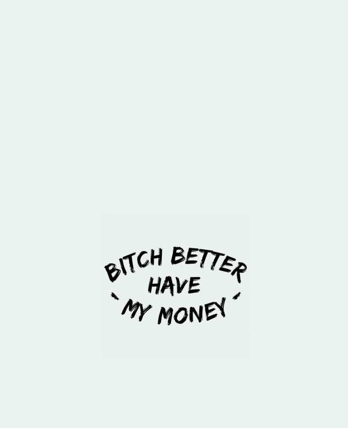 Tote Bag cotton Bitch better have my money by tunetoo