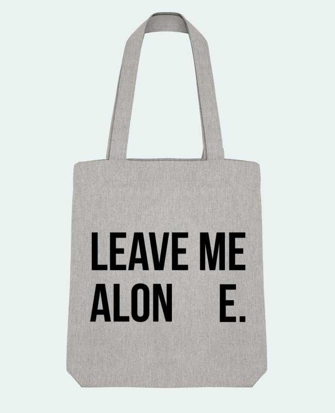 Tote Bag Stanley Stella Leave me alone. by tunetoo