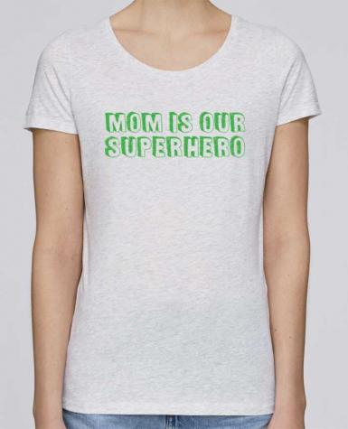 T-shirt Women Stella Loves Mom is our superhero by tunetoo